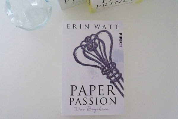 Paper Passion Erin Watt Piper Verlag Rezension Blog Tintentick Foto