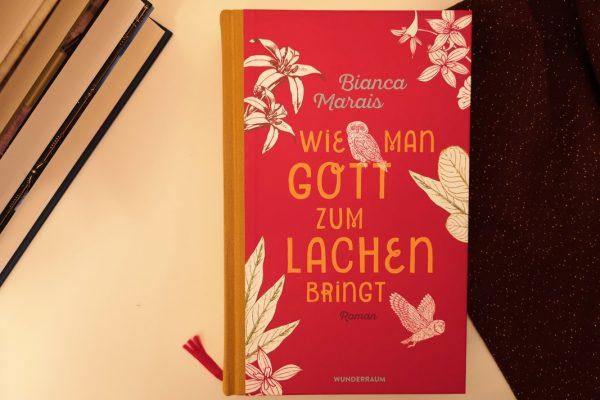 Bianca Marais Wie man Gott zum Lachen bringt Wunderraum Verlag 2019